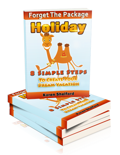 Forget The Package Holiday: Take 8 Simple Steps To Create Your Dream Vacation eBook.